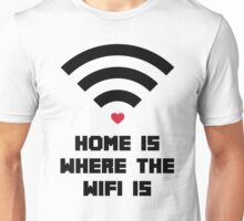 Home Where WiFi Is Funny Quote Unisex T-Shirt