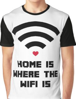 Home Where WiFi Is Funny Quote Graphic T-Shirt