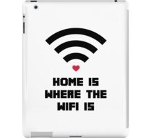 Home Where WiFi Is Funny Quote iPad Case/Skin