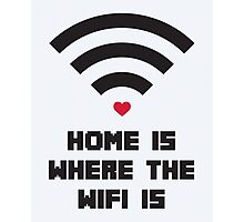 Home Where WiFi Is Funny Quote Photographic Print