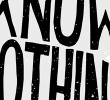 You know nothing, quote (white) Sticker