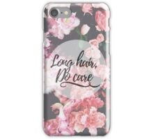 Long hair, Do care iPhone Case/Skin