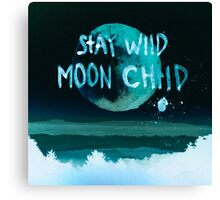 stay wild moon child dark) Canvas Print