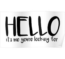 Hello, it's me you're looking for (Lionel Richie) Poster