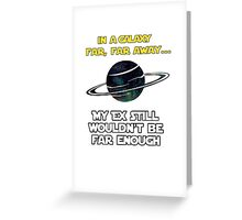 Still not Far Enough Greeting Card