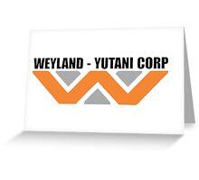Weyland Yutani Coporation - Building Better Worlds Greeting Card