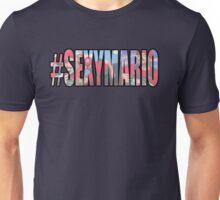 SexyMario - #SEXYMARIO Unisex T-Shirt