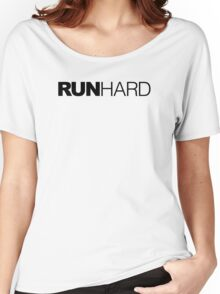 Run Hard Women's Relaxed Fit T-Shirt