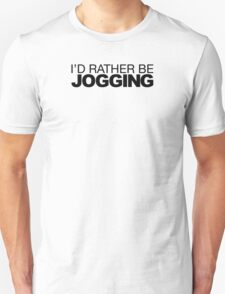 I'd rather be Jogging Unisex T-Shirt