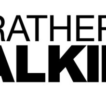 I'd rather be Walking Sticker
