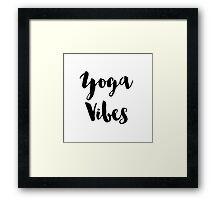 Yoga Vibes  Framed Print