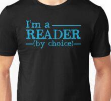 I'm a READER by choice Unisex T-Shirt