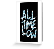 all timelow Greeting Card