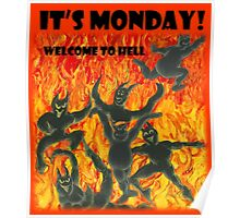 It's Monday, Welcome to Hell Poster