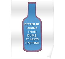 Better be drunk ! Poster