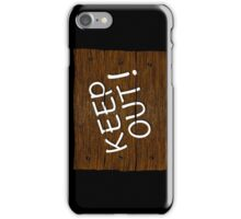Keep Out Sign iPhone / Samsung Galaxy Case iPhone Case/Skin