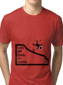 Let's get ready to tumble Tri-blend T-Shirt