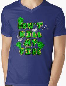 Don't Kill My Vibe Mens V-Neck T-Shirt