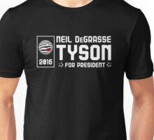 Neil DeGrasse Tyson for President 2016 Unisex T-Shirt