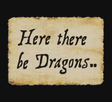 Here there be Dragons.. Kids Tee