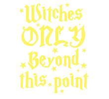 Witches only beyond this point Photographic Print
