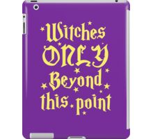 Witches only beyond this point iPad Case/Skin