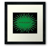 # Traught Framed Print