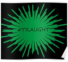 # Traught Poster