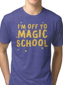 I'm off to MAGIC SCHOOL Tri-blend T-Shirt