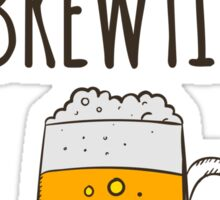 Life is brewtiful Sticker