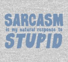 SARCASM is my natural response to STUPID Kids Tee