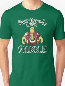 Don't #^@*le with Shuckle T-Shirt