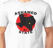 Ashamed Of My State- Texas Unisex T-Shirt