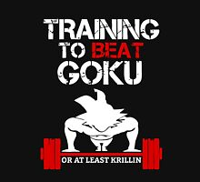Training To Beat Goku Or At Least Krillin T-Shirt