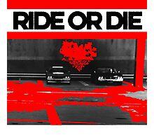 Ride or Die Photographic Print