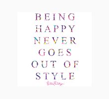 being happy never goes out of style Unisex T-Shirt