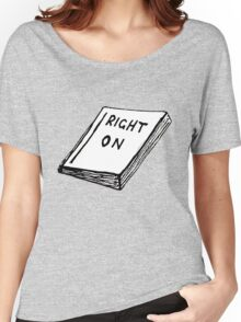The Book of Right-On Women's Relaxed Fit T-Shirt