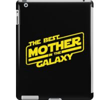 The best mother in the galaxy iPad Case/Skin