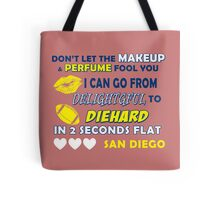 Don't let the make up and perfume fool you  Tote Bag