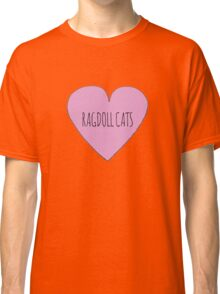 Ragdoll cat love Classic T-Shirt
