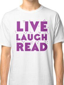 LIVE LAUGH READ in purple Classic T-Shirt