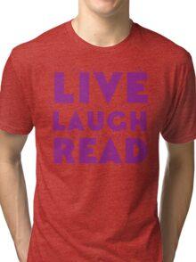 LIVE LAUGH READ in purple Tri-blend T-Shirt
