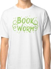 Book worm (in words) Classic T-Shirt