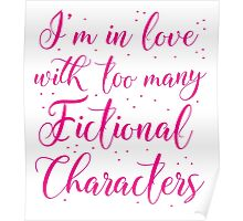 I'm in love with too many fictional characters (in pink) Poster