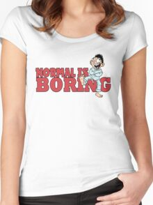 Normal Is Boring Women's Fitted Scoop T-Shirt