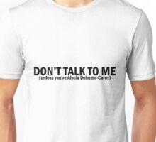 Alycia Debnam-Carey | Don't Talk To Me Unisex T-Shirt