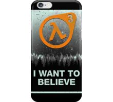 I Want to Believe HL3 iPhone Case/Skin