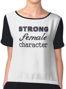 Strong Female Character Chiffon Top