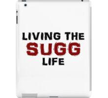 Living the Sugg life iPad Case/Skin