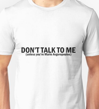 Marie Avgeropoulos | Don't Talk To Me Unisex T-Shirt